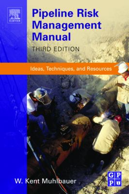 Pipeline Risk Management Manual Ideas, Techniques, and Resources 3rd 2004 (Revised) edition cover