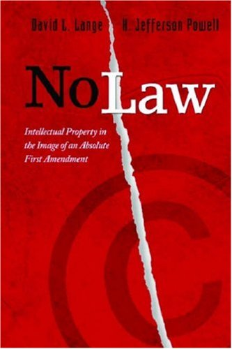 No Law Intellectual Property in the Image of an Absolute First Amendment  2009 edition cover