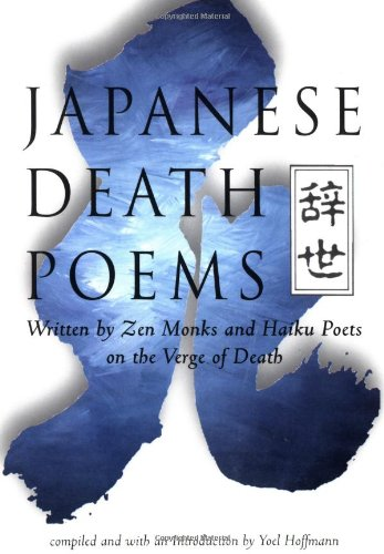 Japanese Death Poems Written by Zen Monks and Haiku Poets on the Verge of Death N/A edition cover