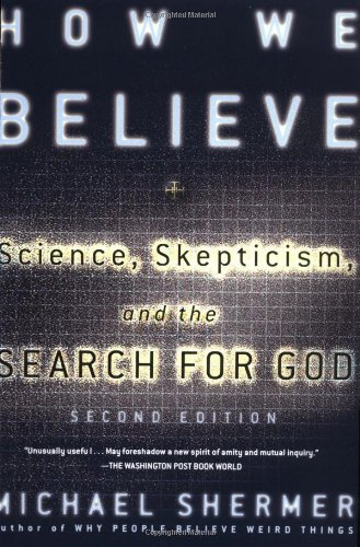 How We Believe Science, Skepticism, and the Search for God 2nd 2003 (Revised) edition cover