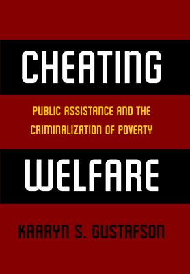 Cheating Welfare Public Assistance and the Criminalization of Poverty  2012 edition cover