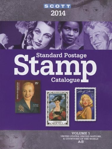 Scott 2014 Standard Postage Stamp Catalogue: Countries of the World A-B United States and affiliated Territories, United Nations  2013 edition cover