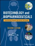 Biotechnology and Biopharmaceuticals Transforming Proteins and Genes into Drugs 2nd 2013 9781118179796 Front Cover
