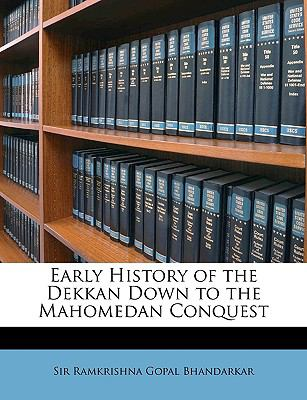 Early History of the Dekkan down to the Mahomedan Conquest  N/A edition cover