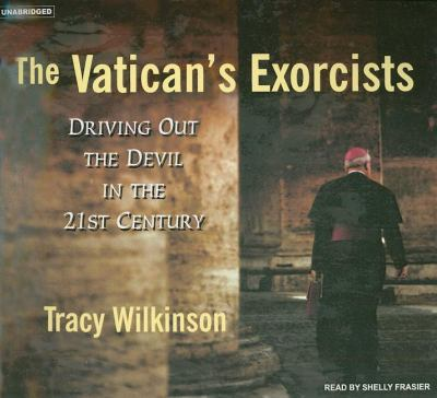 The Vatican's Exorcists: Driving Out the Devil in the 21st Century, Library Edition  2007 9781400133796 Front Cover