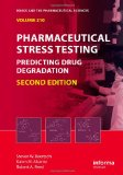Pharmaceutical Stress Testing Predicting Drug Degradation 2nd 2011 (Revised) 9781439801796 Front Cover