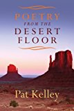 Poetry from the Desert Floor  N/A 9781470024796 Front Cover