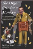 Organ Grinder's Monkey   2013 9781483626796 Front Cover