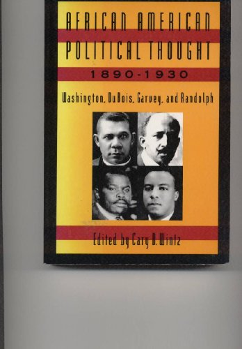 African-American Political Thought, 1890-1930 Washington, Du Bois, Garvey, and Randolph  1996 edition cover