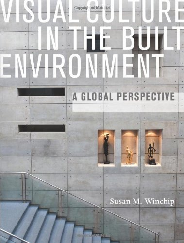 Visual Culture in the Built Environment A Global Perspective  2010 edition cover