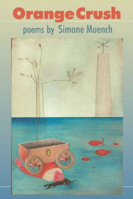 Orange Crush Poems  2010 9781932511796 Front Cover