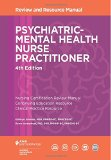 Psychiatric-Mental Health Nurse Practitioner Review and Resource Manual, 4th Edition  4th 2016 9781935213796 Front Cover