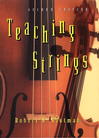 Teaching Strings Technique and Pedagogy 2nd 1996 (Revised) edition cover