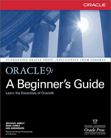 Oracle9i A Beginner's Guide 2nd 2002 (Revised) 9780072192797 Front Cover
