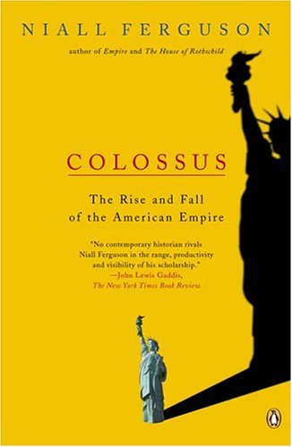 Colossus The Rise and Fall of the American Empire  2004 edition cover
