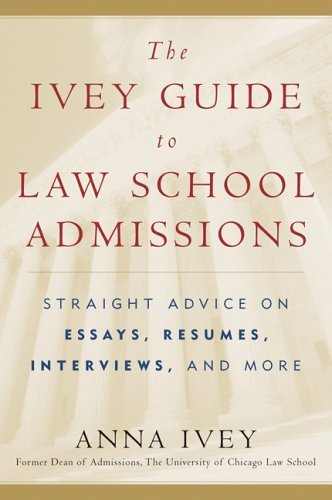Ivey Guide to Law School Admissions Straight Advice on Essays, Resumes, Interviews, and More  2005 9780156029797 Front Cover
