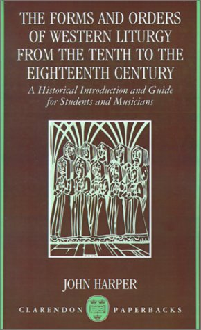 Forms and Orders of Western Liturgy from the Tenth to the Eighteenth Century A Historical Introduction and Guide for Students and Musicians  1991 edition cover