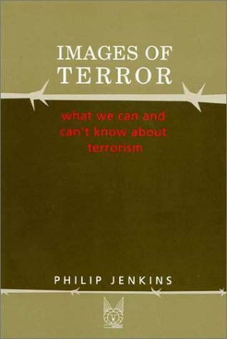 Images of Terror What We Can and Can't Know about Terrorism  2002 edition cover