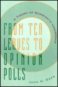 From Tea Leaves to Opinion Polls A Theory of Democratic Leadership  1996 edition cover
