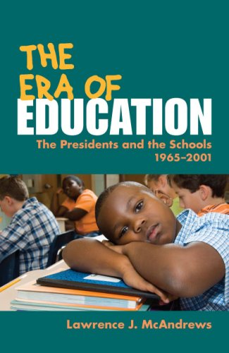Era of Education The Presidents and the Schools, 1965-2001  2008 9780252075797 Front Cover