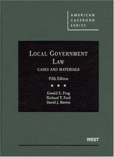 Local Government Law, Cases and Materials  5th 2010 (Revised) edition cover