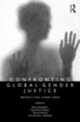 Confronting Global Gender Justice Women's Lives, Human Rights  2011 edition cover