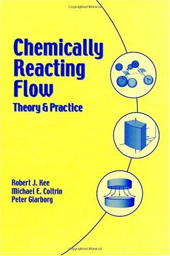 Chemically Reacting Flow Theory and Practice  2003 edition cover