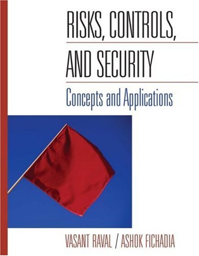 Risks, Controls, and Security Concepts and Applications  2007 9780471485797 Front Cover
