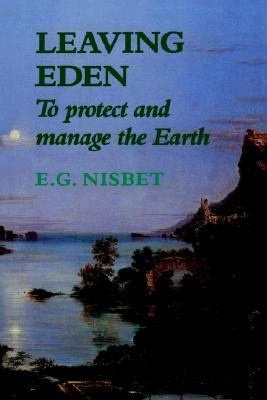 Leaving Eden To Protect and Manage the Earth  1991 9780521425797 Front Cover