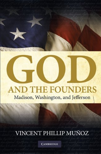 God and the Founders Madison, Washington, and Jefferson  2009 9780521735797 Front Cover