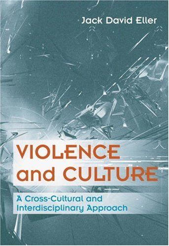 Violence and Culture A Cross-Cultural and Interdisciplinary Approach  2006 edition cover