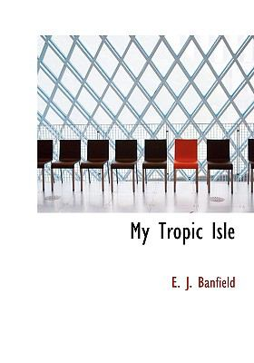My Tropic Isle  2008 9780554223797 Front Cover