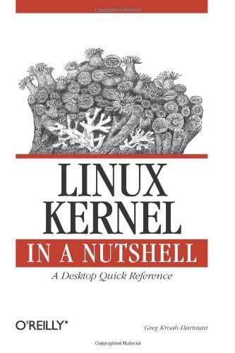 Linux Kernel in a Nutshell   2007 9780596100797 Front Cover