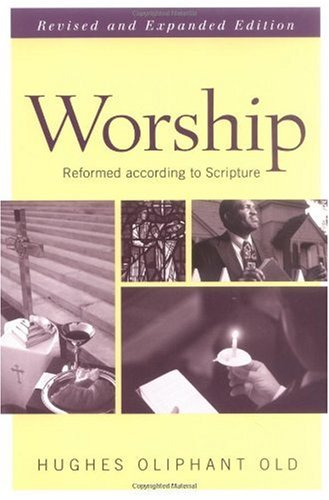 Worship Reformed According to Scripture  2002 (Revised) edition cover