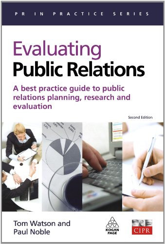 Evaluating Public Relations A Best Practice Guide to Public Relations Planning, Research and Evaluation 2nd 2008 (Revised) 9780749449797 Front Cover