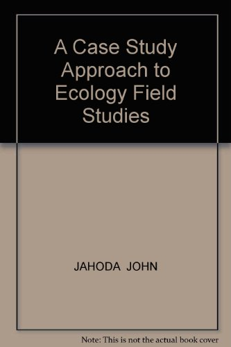 Case Study Approach to Ecology Field Studies 2nd (Revised) 9780757570797 Front Cover