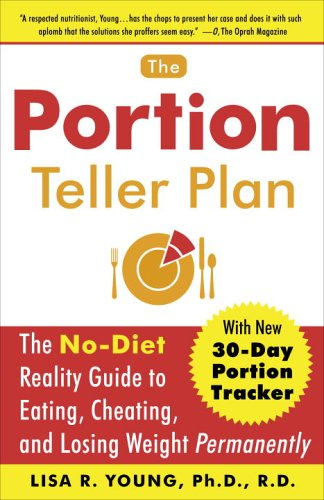 Portion Teller Plan The No-Diet Reality Guide to Eating, Cheating, and Losing Weight Permanently N/A edition cover
