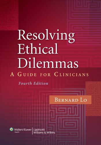 Resolving Ethical Dilemmas A Guide for Clinicians 4th 2010 (Revised) 9780781793797 Front Cover