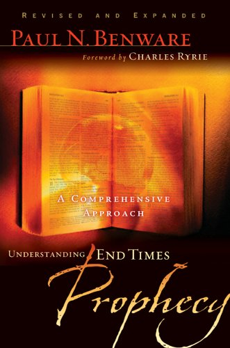 Understanding End Times Prophecy A Comprehensive Approach  2006 edition cover