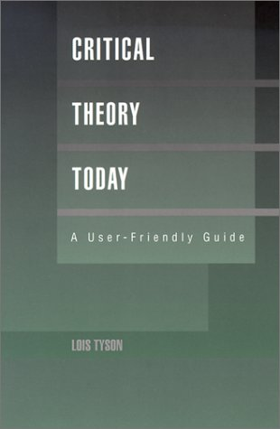 Critical Theory Today A User-Friendly Guide  1998 edition cover
