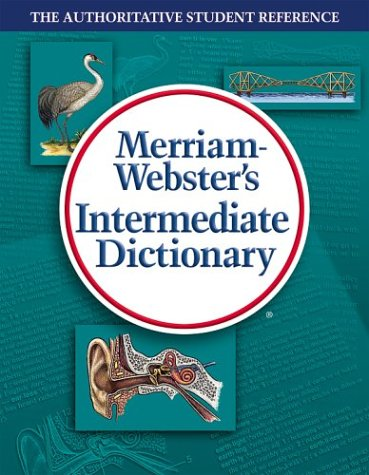 Merriam-Webster's Intermediate Dictionary The Authoritative Student Reference  2009 9780877795797 Front Cover
