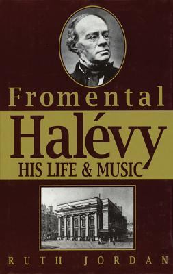 Fromenthal Halevy His Life and Music  1996 9780879100797 Front Cover