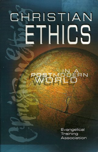 Christian Ethics in a Postmodern World  1999 9780910566797 Front Cover