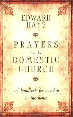 Prayers for the Domestic Church A Handbook for Worship in the Home  2007 (Revised) edition cover
