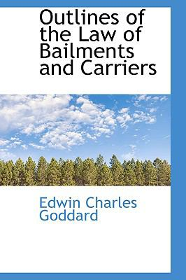 Outlines of the Law of Bailments and Carriers N/A edition cover