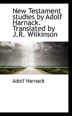 New Testament Studies by Adolf Harnack Translated by J R Wilkinson  N/A 9781116556797 Front Cover