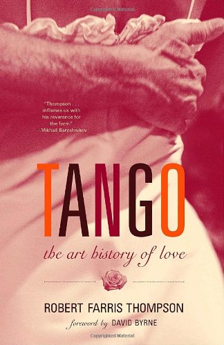 Tango The Art History of Love  2007 9781400095797 Front Cover