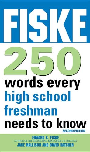 Fiske 250 Words Every High School Freshman Needs to Know, 2E  N/A 9781402260797 Front Cover