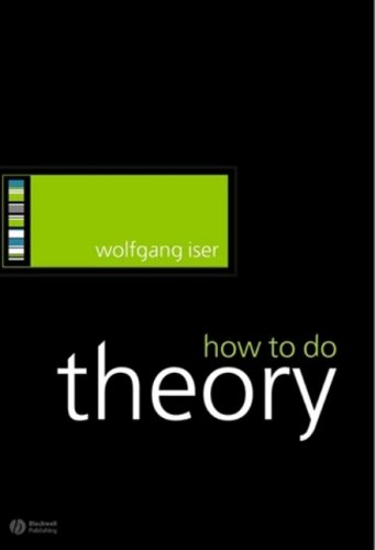 How to Do Theory   2005 9781405115797 Front Cover