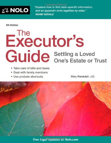 Executor's Guide Settling a Loved One's Estate or Trust 5th 2012 (Revised) 9781413316797 Front Cover